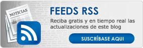 FEEDS RSS - Reciba gratis y en tiempo real las actualizaciones de este blog - SUSCRÍBASE AQUI!